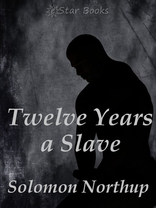 Title details for Twelve Years a Slave by Solomon Northup - Available